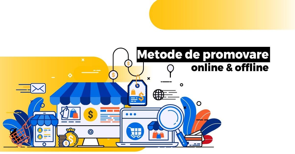 Metode de promovare online si offline